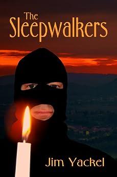 The Sleepwalkers (The Sleepwalkers by Jim Yackel Book 1) by [Jim Yackel]