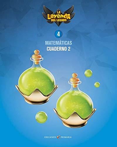 Proyecto: La leyenda del Legado. Matemáticas 4. Cuaderno 2