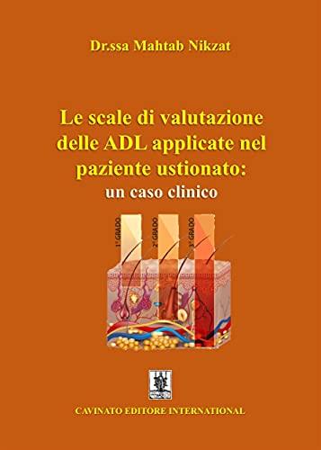 Le scale di valutazione delle ADL applicate nel paziente ustionato: un caso clinico (Italian Edition)