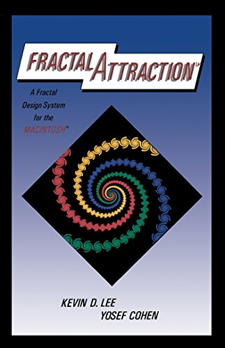 Fractal Attraction™: a Fractal Design System for the Macintosh® (English Edition)