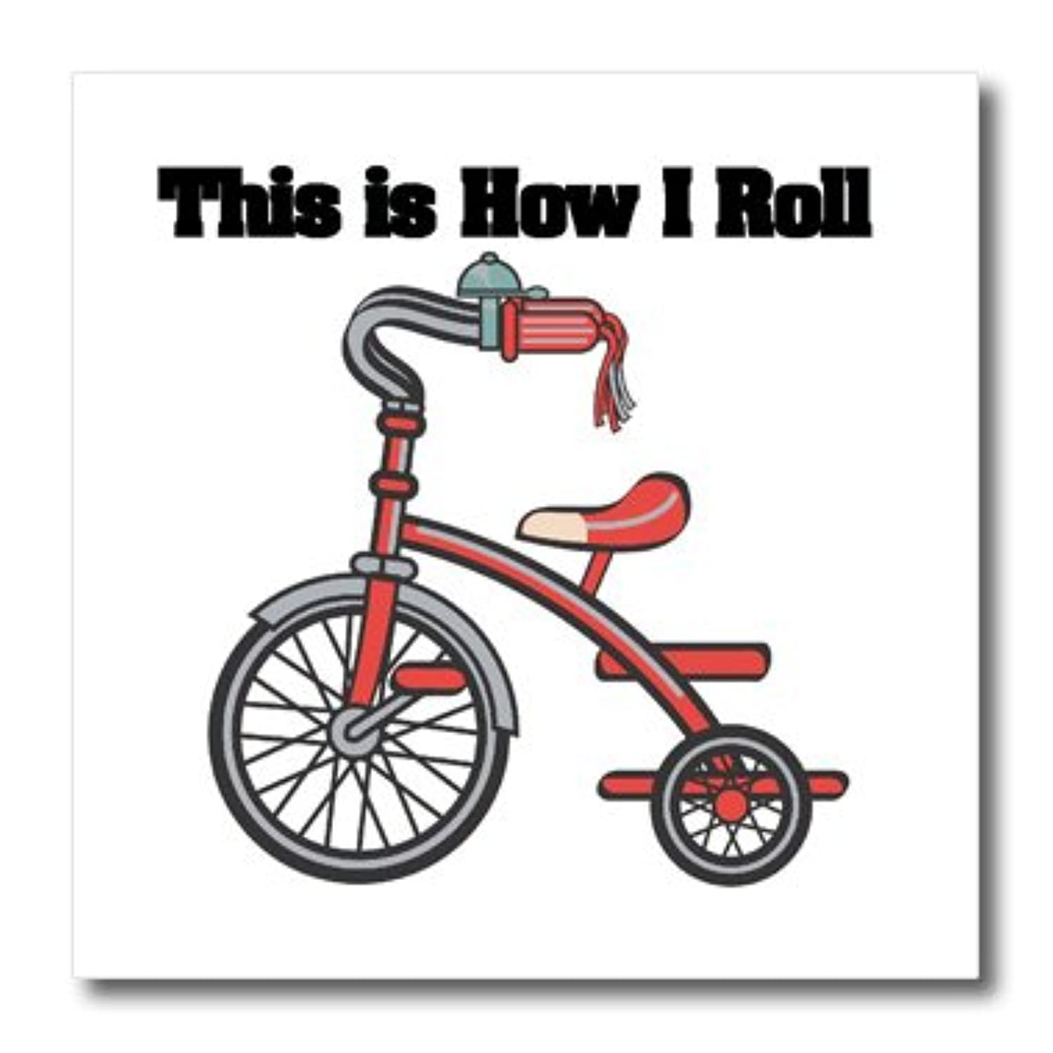 3dRose ht_102625_2 This is How I Roll Trike Tricycle Design Iron on Heat Transfer, 6 by 6