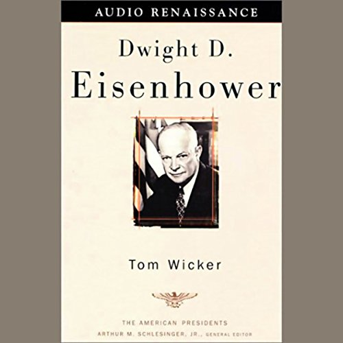 Dwight D. Eisenhower                   By:                                                                                                                                 Tom Wicker                               Narrated by:                                                                                                                                 Ira Claffey                      Length: 5 hrs and 1 min     23 ratings     Overall 3.4
