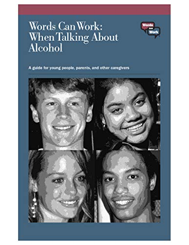 Words Can Work: When Talking About Alcohol: A guide for young people, parents, and other caregivers (English Edition)