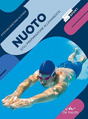 Nuoto. Stili preparazione allenamento. Nuova ediz.
