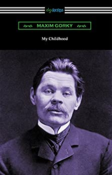 My Childhood (Illustrated) by [Maxim Gorky]