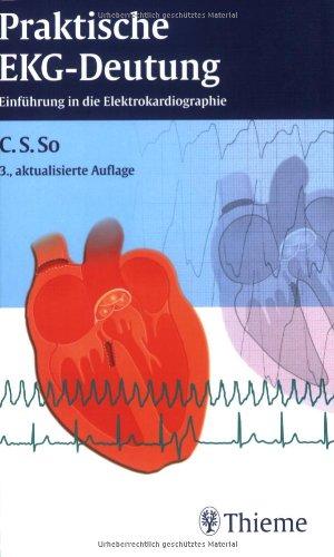 Praktische EKG-Deutung: Eine Einführung in die Elektrokardiographie