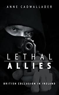 Lethal Allies: British Collusion in Ireland