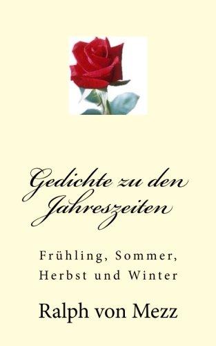 Gedichte zu den Jahreszeiten: Frühling, Sommer, Herbst und Winter