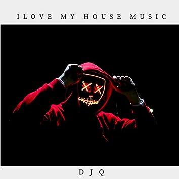 I Love My House Music