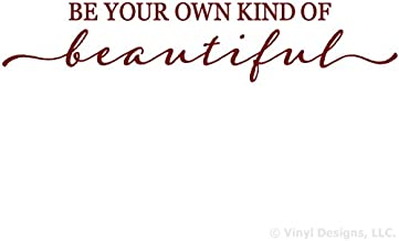 Be Your Own Kind Of Beautiful Quote Vinyl Wall Decal Sticker Art, Removable Home Decor, Burgundy, 35in x 7in