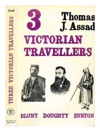 Three Victorian Travellers: Burton, Blunt and Doughty