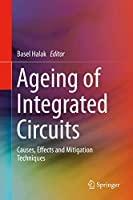 Ageing of Integrated Circuits: Causes, Effects and Mitigation Techniques