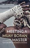 meeting a muay boran master: discover ancient thai martial arts