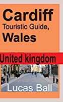 Cardiff Touristic Guide, Wales