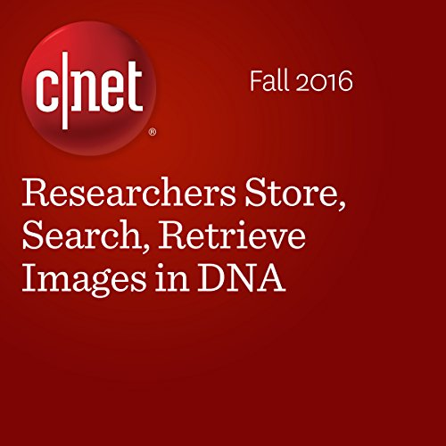 Researchers Store, Search, Retrieve Images in DNA  audiobook cover art
