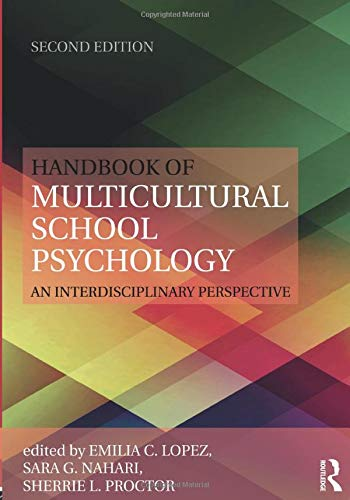 Handbook of Multicultural School Psychology (Consultation, Supervision, and Professional Learning in School Psychology S