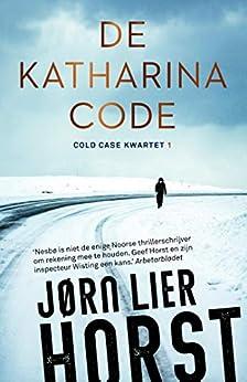 De Katharinacode van [Jørn Lier Horst, Kim Snoeijing]