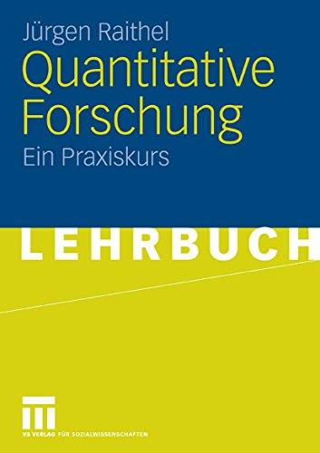 Quantitative Forschung: Ein Praxiskurs