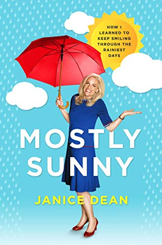 [Hardcover] [Janice Dean] Mostly Sunny: How I Learned to Keep Smiling Through The Rainiest Days