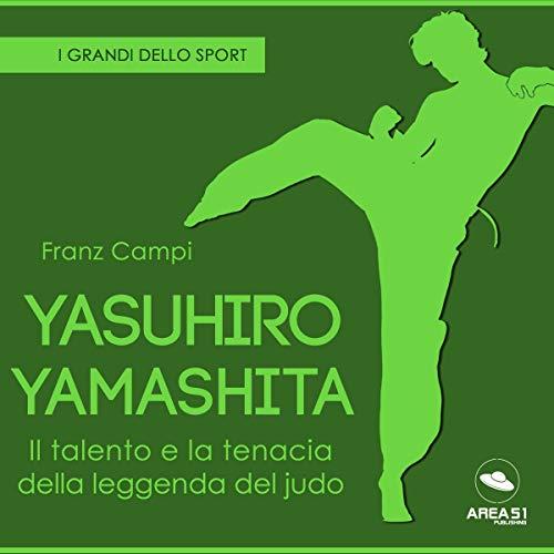 Yasuhiro Yamashita. Il talento e la tenacia della leggenda del judo cover art