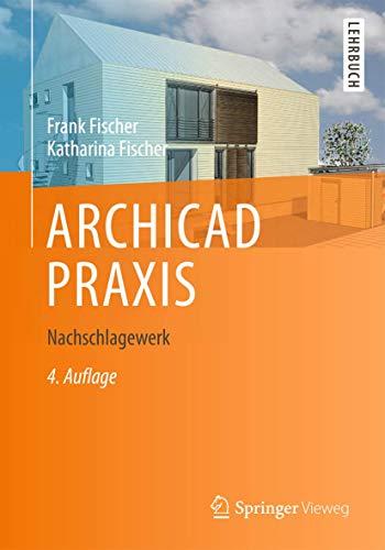 ARCHICAD PRAXIS: Nachschlagewerk