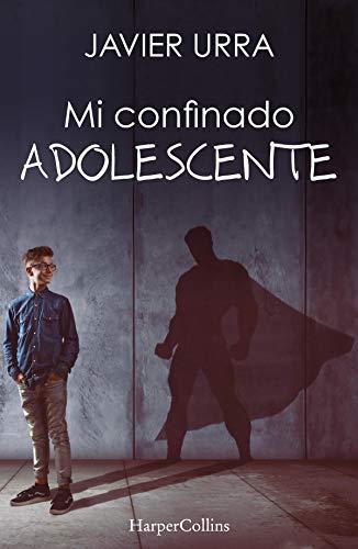Mi confinado adolescente (Especial Confinamiento)