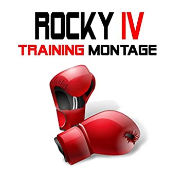 """Training Montage (From """"Rocky IV"""")"""