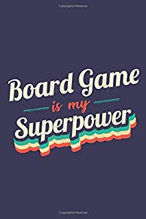 Board Game Is My Superpower: A 6x9 Inch Softcover Diary Notebook With 110 Blank Lined Pages. Funny Vintage Board Game Journal to write in. Board Game Gift and SuperPower Retro Design Slogan