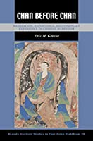 Chan Before Chan: Meditation, Repentance, and Visionary Experience in Chinese Buddhism (Studies in East Asian Buddhism)