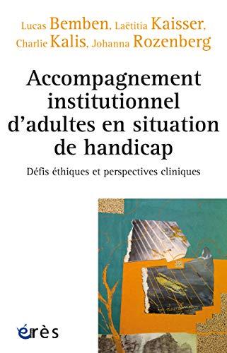 Accompagnement institutionnel d'adultes en situation de handicap: Défis éthiques et perspectives cliniques (Connaissances de la diversité) (French Edition)