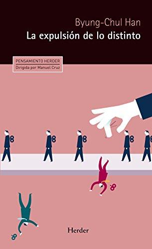 La expulsión de lo distinto: Percepción y comunicación en la sociedad actual (Pensamiento Herder nº 0) (Spanish Edition)