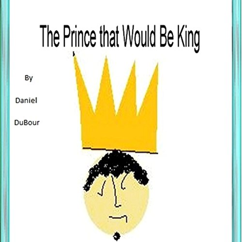 A Prince That Would Be King audiobook cover art