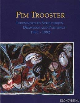 Pim Trooster. Tekeningen en schilderijen / Drawings and Paintings 1983-1992