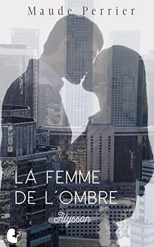 La femme de l'ombre (French Edition)