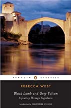 Black Lamb and Grey Falcon (Penguin Classics) by Rebecca West(2007-01-30)