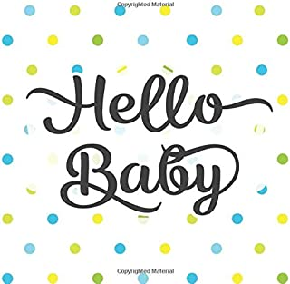 Hello Baby: Baby Shower Guestbook - Space for Photos - Blue Green Yellow Polka Dots