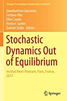 Stochastic Dynamics Out of Equilibrium: Institut Henri Poincaré, Paris, France, 2017 (Springer Proceedings in Mathematics & Statistics (282))