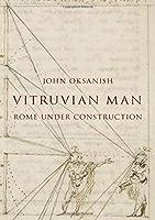 Vitruvian Man: Rome Under Construction