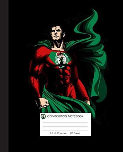 NBA Boston Celtics, Superman Dc Marvel Jersey Superhero Avenger Composition Notebook: Boston Celtics, NBA, Basketball Notebook  Wide-Ruled 120 Pages, ... Basketball Lovers, Students, Teachers