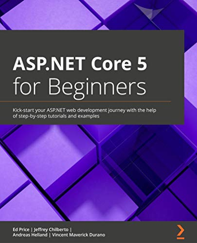 ASP.NET Core 5 for Beginners: Kick-start your ASP.NET web development journey with the help of step-by-step tutorials and examples (English Edition)