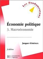 Economie politique, tome 3 - Macroéconomie, 3e édition de Jacques Généreux