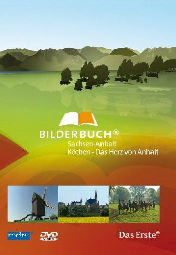 Bilderbuch Deutschland - Köthen, das Herz von Anhalt