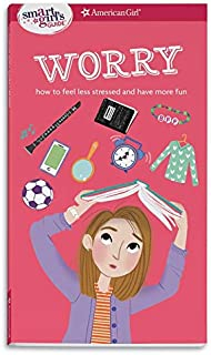 A Smart Girl's Guide: Worry: How to Feel Less Stressed and Have More Fun (Smart Girl's Guides)