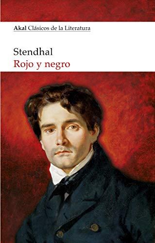 Rojo y Negro (Akal Clásicos de la Literatura nº 18)