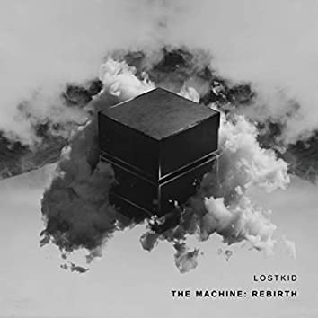 The Machine: Rebirth