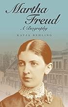 Martha Freud: A Biography