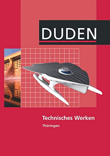 Technisches Werken - Regelschule Thüringen: Schülerbuch