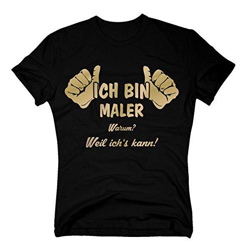 T-Shirt Ich Bin Maler, Weil ich's kann Fun Job Arbeit Malermeister Painter, XL, schwarz-Gold