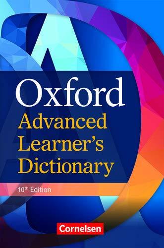 Oxford Advanced Learner\'s Dictionary - 10th Edition: B2-C2 - Wörterbuch (Festeinband): Ohne Oxford Speaking Tutor und Oxford Writing Tutor