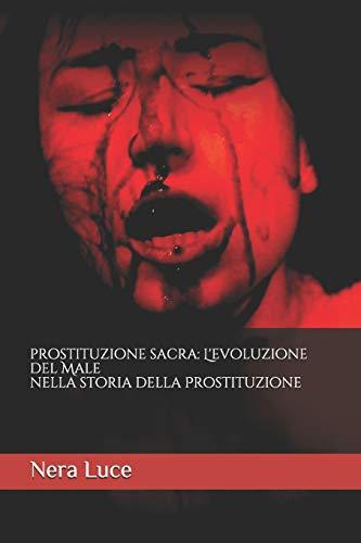Prostituzione Sacra: L'evoluzione del male nella storia della prostituzione